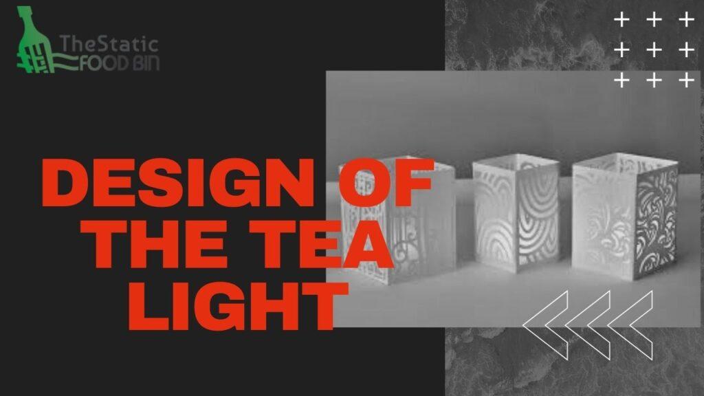 Design of the Tea Light