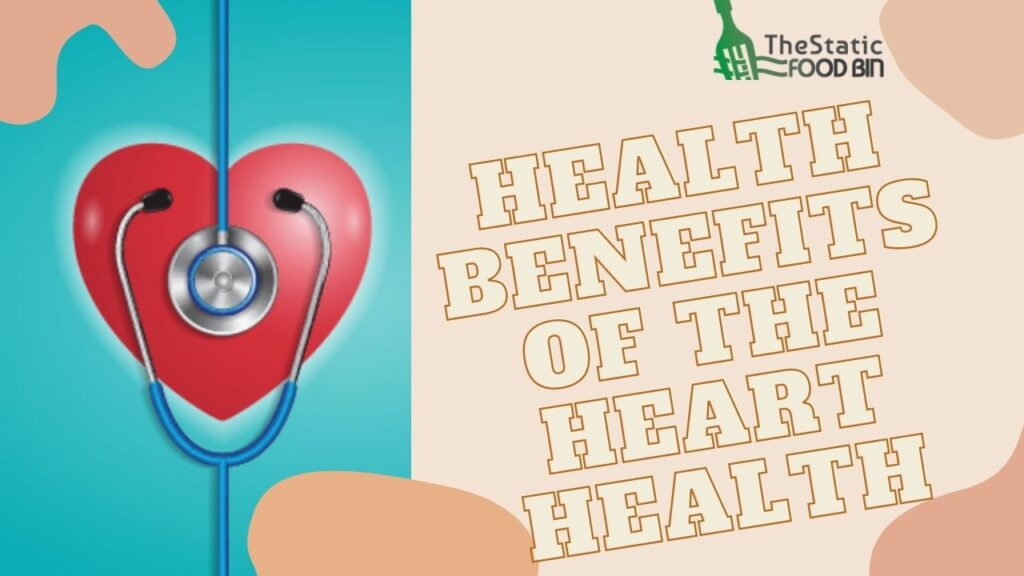 Health Benefits of the Heart Health