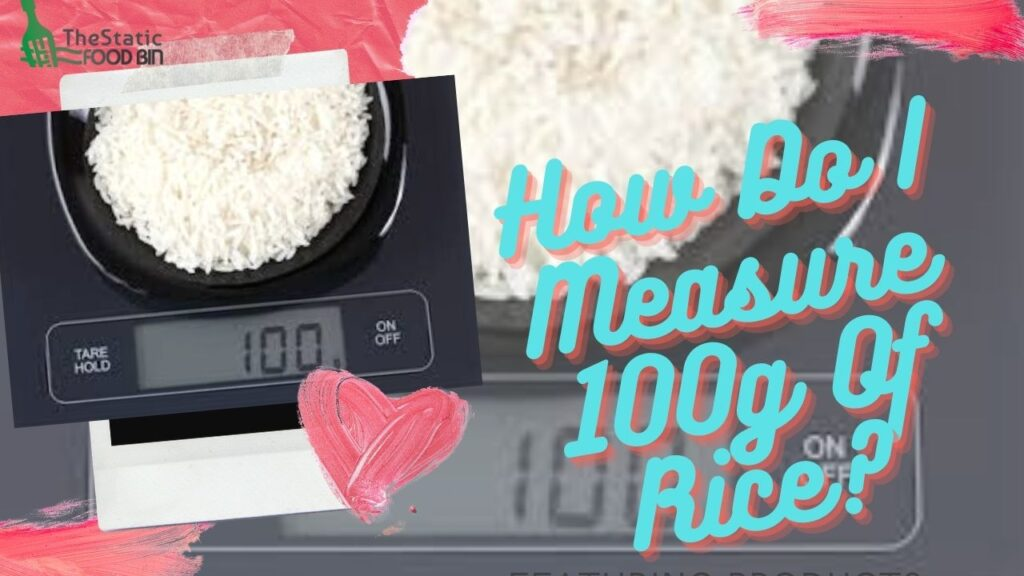 How Do I Measure 100g Of Rice