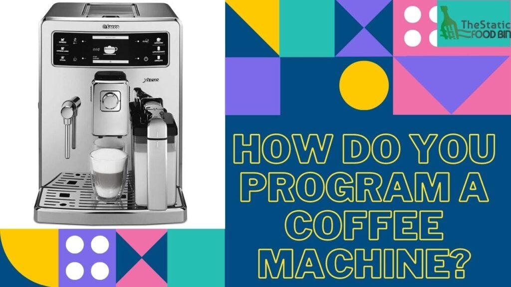 How Do You Program A Coffee Machine