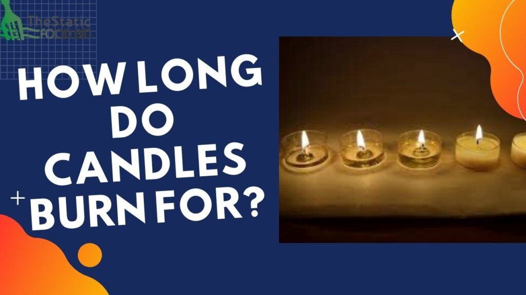 How Long Do Candles Burn For
