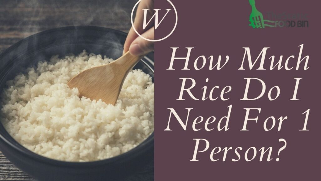 How Much Rice Do I Need For 1 Person