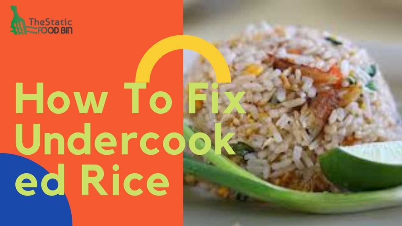 How To Fix Undercooked Rice