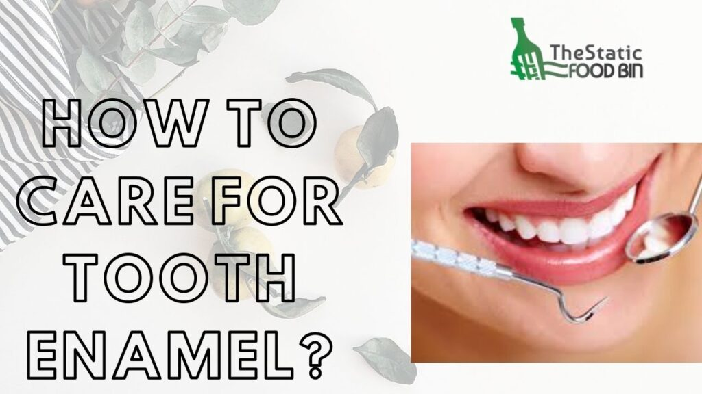 How to care for tooth enamel
