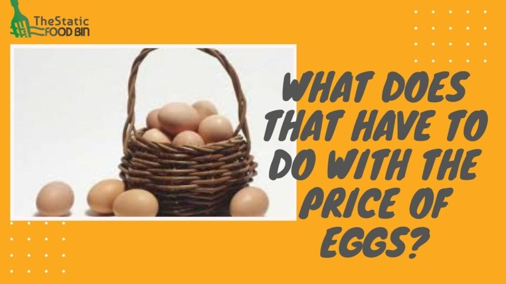 What does that have to do with the price of eggs