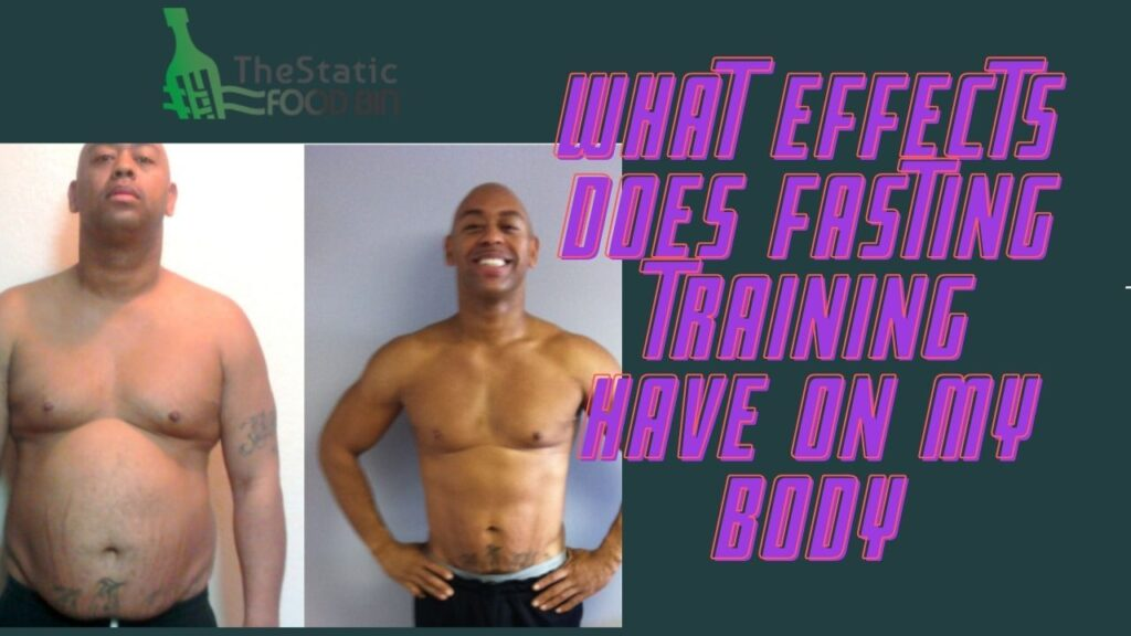 What effects does fasting training have on my body
