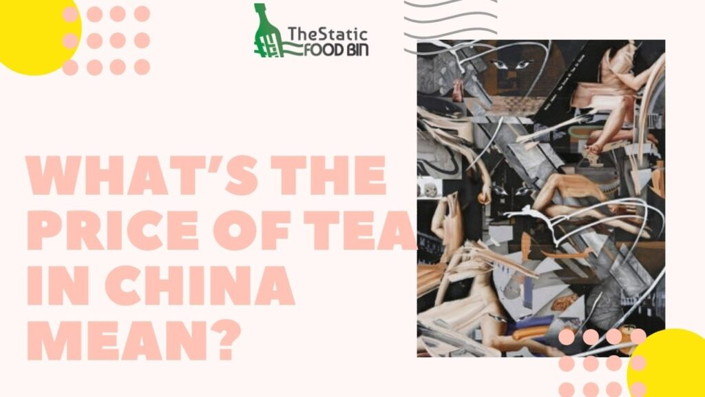 What's the price of tea in China mean