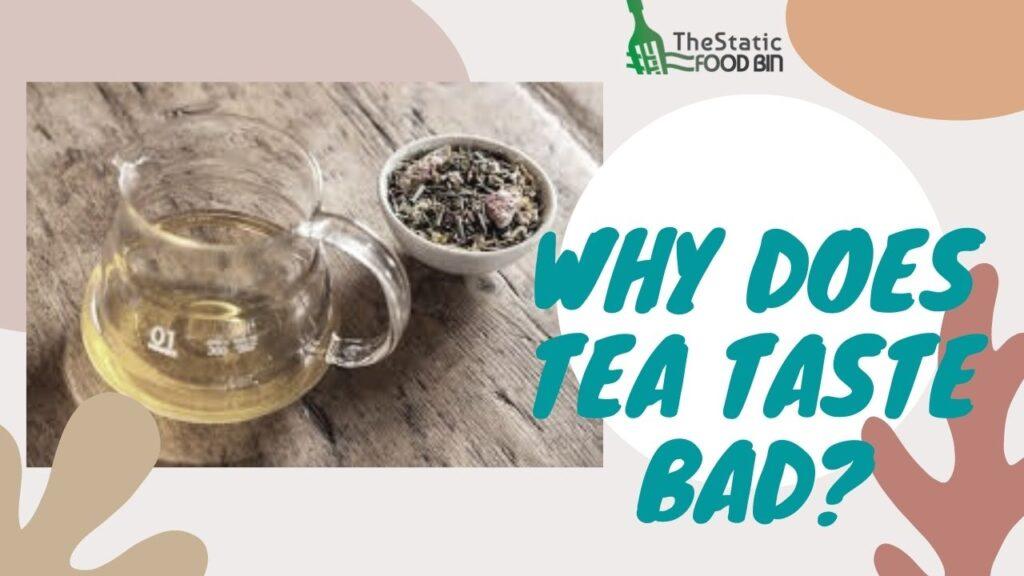 Why Does Tea Taste Bad