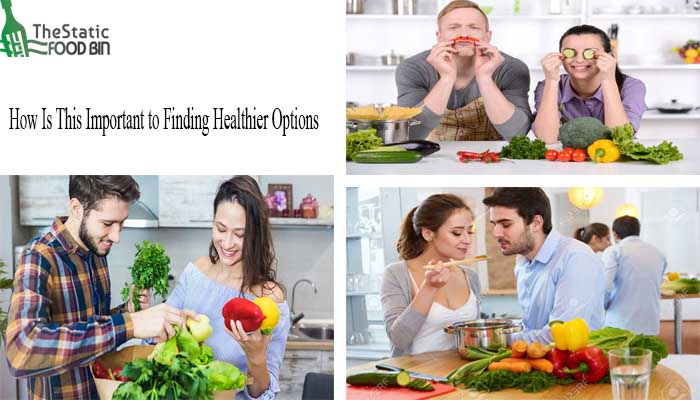 How Is This Important to Finding Healthier Options-min