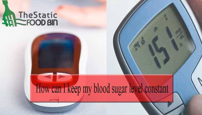 How can I keep my blood sugar level constant-min