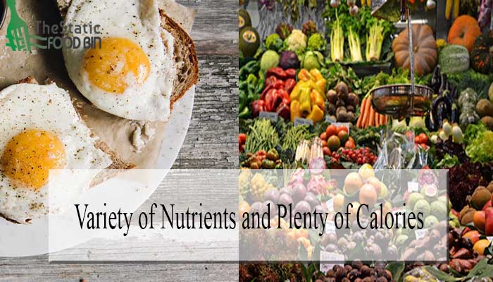 Variety of Nutrients and Plenty of Calories
