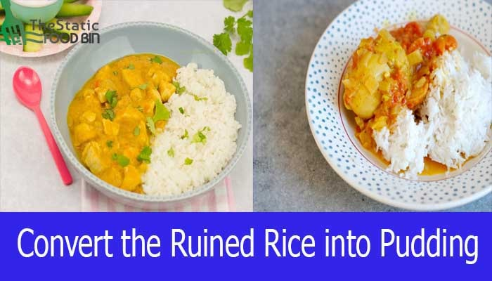 Convert the Ruined Rice into Pudding