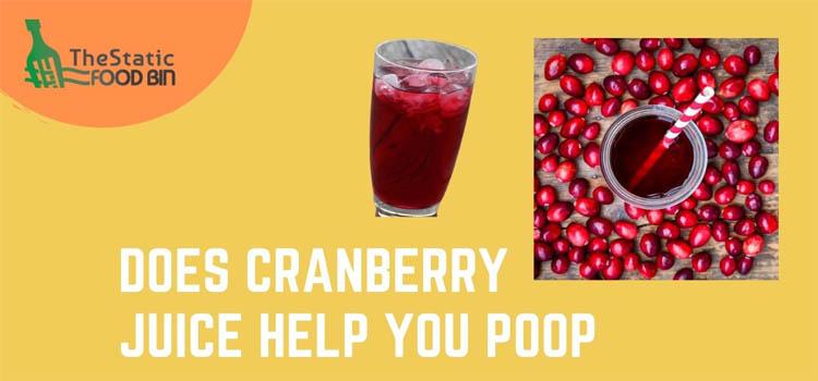 Does Cranberry Juice Help You Poop