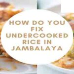 How Do You Fix Undercooked Rice in Jambalaya