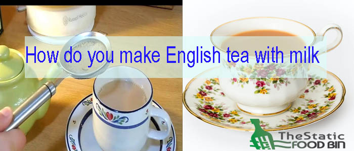 How do you make English tea with milk