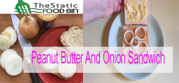 Peanut Butter And Onion Sandwich
