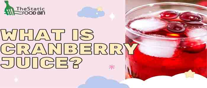 What is Cranberry Juice
