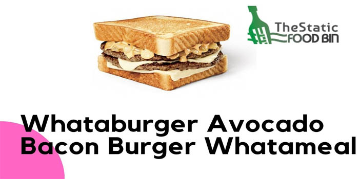 Whataburger Avocado Bacon Burger Whatameal