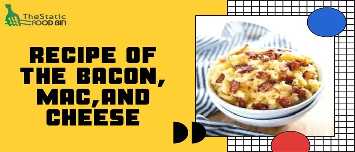 Recipe of the Bacon, Mac,and Cheese