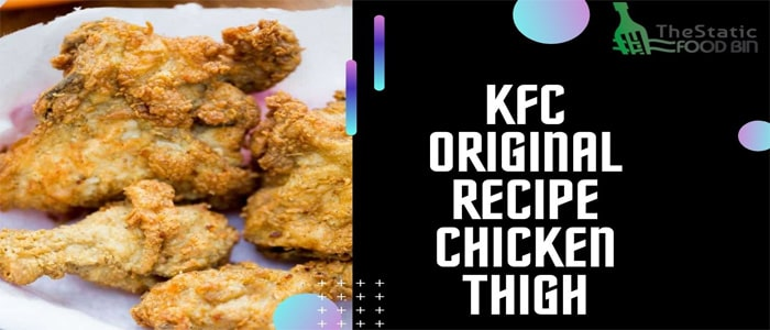 KFC Original Recipe Chicken Thigh