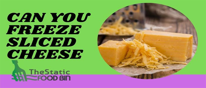 Can You Freeze Sliced Cheese