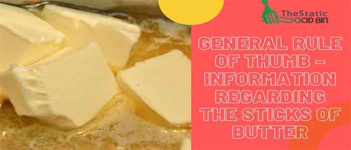 General Rule of Thumb – Information Regarding the Sticks of Butter