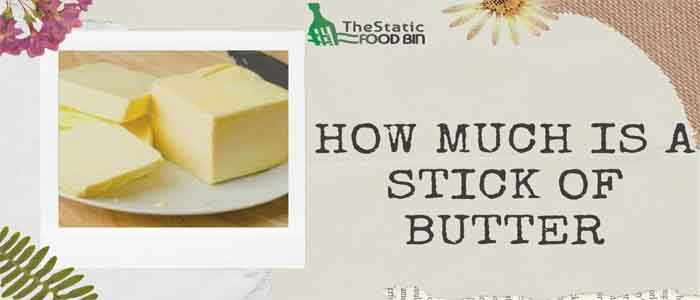 How Much Is A Stick Of Butter