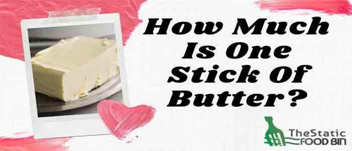 How Much Is One Stick Of Butter