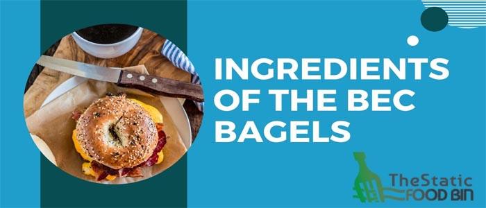Ingredients of the BEC Bagels