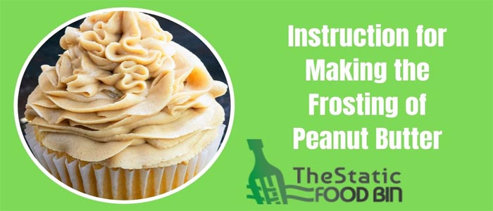 Instruction for Making the Frosting of Peanut Butter
