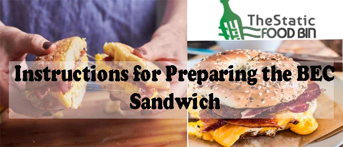 Instructions for Preparing the BEC Sandwich