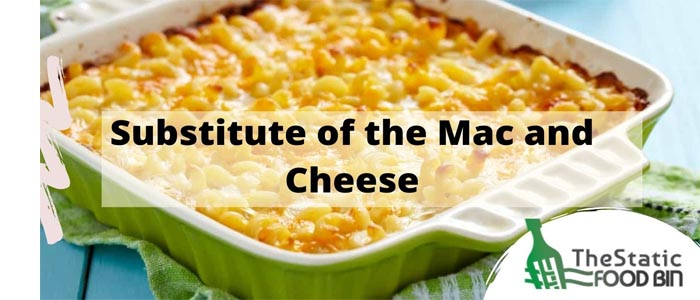 Substitute of the Mac and Cheese