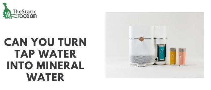 Can you turn tap water into mineral water