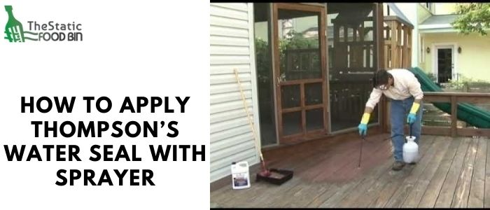 How to apply Thompson's water seal with sprayer