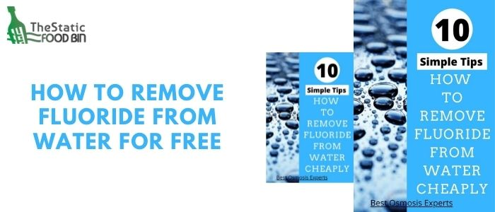 How to remove fluoride from water for free