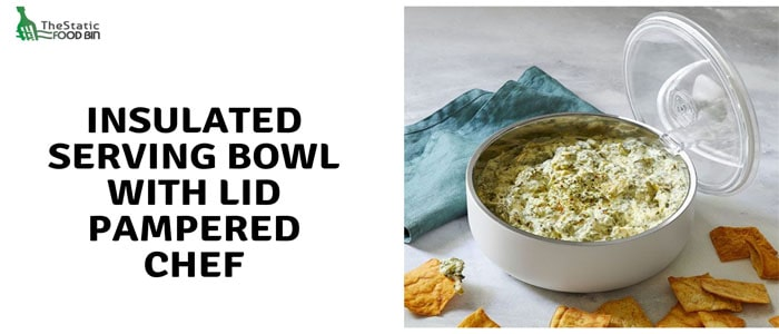 Insulated serving bowl with lid Pampered Chef