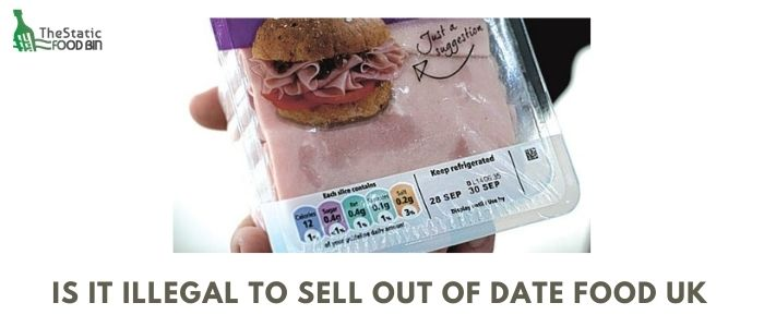 Is it illegal to sell out of date food UK